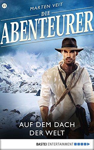 Die Abenteurer - Folge 15: Auf dem Dach der Welt (Auf den Spuren der Vergangenheit) -