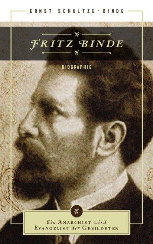 Fritz Binde: Ein Anarchist wird Evangelist der Gebildeten