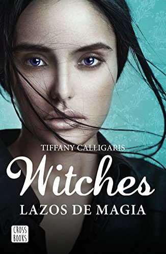 Witches. Lazos de magia: Witches 1 por Tiffany Calligaris