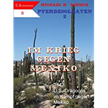 Pferdesoldaten 2 - Im Krieg gegen Mexiko