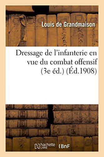 Dressage de l'infanterie en vue du combat offensif (3e éd.) par Louis de Grandmaison