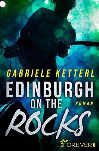 Edinburgh on the Rocks: Roman von [Ketterl, Gabriele]