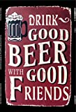 Drink good Beer with good friends bier reklame metal sign deko schild blech projekt
