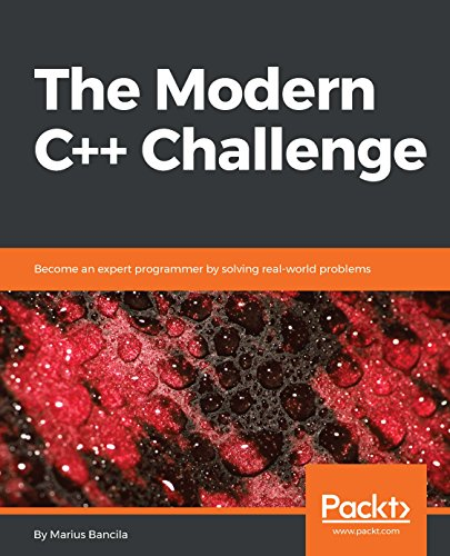 The Modern C++ Challenge: Become an expert programmer by solving real-world problems (English Edition)