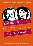 Vision verkauft: Sales-up-Call mit Silvia Ziolkowski und Stephan Heinrich