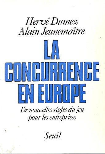 La Concurrence en Europe. De nouvelles rgles du jeu pour les entreprises