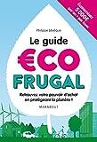 Le guide écofrugal - Retrouvez votre pouvoir d'achat en protégeant la planète !