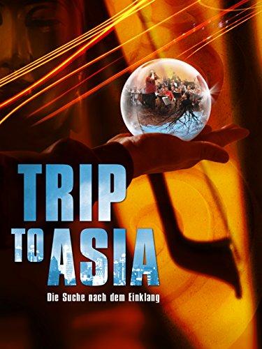 Trip To Asia: Die Suche nach dem Einklang