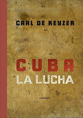 Cuba La Lucha por Carl De Keyzer
