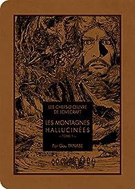Les chefs d'oeuvre de Lovecraft : Les Montagnes hallucinées, tome 1 par Gou Tanabe