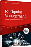 Touchpoint Management - inkl. Arbeitshilfen online: Entlang der Customer Journey erfolgreich agieren (Haufe Fachbuch)