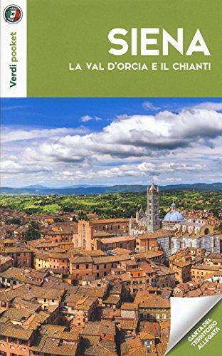 Siena, la Val d'Orcia e il Chianti. Con Carta geografica ripiegata (Verdi pocket)