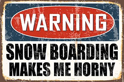 Yohoba Metallschild Warning Snowboarding Makes Me Horny 30,5 x 45,7 cm