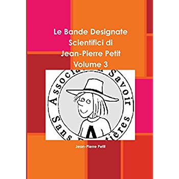 Le Bande Designate Scientifici Di Jean-Pierre Petit Volume 3