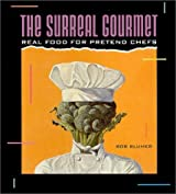 Surreal Gourmet: Real Food for Pretend Chefs by Bob Blumer (1992-09-01)