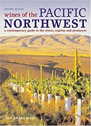 Wines of the Pacific Northwest: A Contemporary Guide to the Wines, Regions and Producers by Lisa Shara Hall (2001-10-18)
