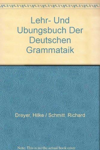 Lehr- Und Ubungsbuch Der Deutschen Grammataik