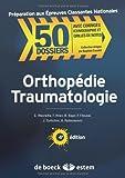 Orthopédie, traumatologie - Préparation aux épreuves classantes nationales