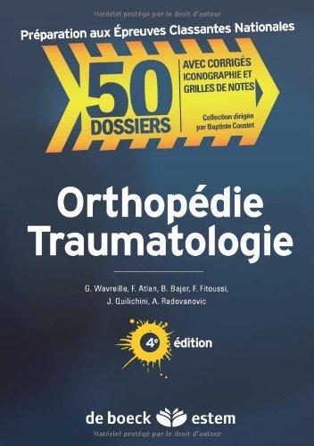 Orthopdie, traumatologie : Prparation aux preuves classantes nationales