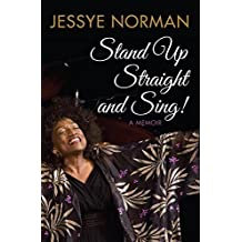 Stand Up Straight and Sing: A Memoir by Jessye Norman (2014-06-23)