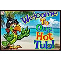 565pir Welcome To Our Hot Tub All Weather Metal Sign Happy Hour Luau Pool Beach Hot Tub Margaritaville Tiki Bar Decor