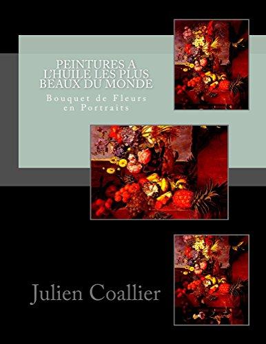 Téléchargement du livre Italia Peintures a L'huile les Plus Beaux du Monde: fleurs et bouquets PDF B01B0VYQNE