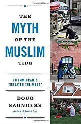 The Myth of the Muslim Tide: Do Immigrants Threaten the West? (Vintage) by Doug Saunders (2013-01-22)