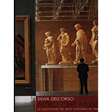 Altro che musei: la questione dei beni culturali in Italia.