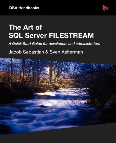 The Art of SQL Server FILESTREAM by Sebastian, Jacob, Aelterman, Sven (2012) Paperback