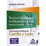 Técnicos Superiores en Educación Infantil de la Administración de Castilla y León (Grupo III Personal Laboral de la Junta de Castilla y León). Supuestos prácticos