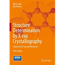 Structure Determination by X-ray Crystallography: Analysis by X-rays and Neutrons (English Edition)
