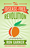 The Disease-Free Revolution (English Edition)