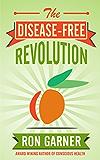 The Disease-Free Revolution (English Edition)