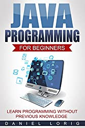 Java Programming for Beginners: Learn Programming without Previous Knowledge (English Edition)