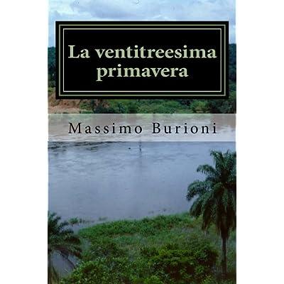 La Ventitreesima Primavera: La Prima Avventura Di Giovanni Bic: Volume 1