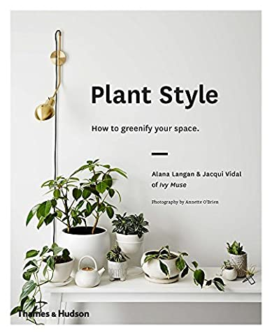 Plant style how to greenify your space