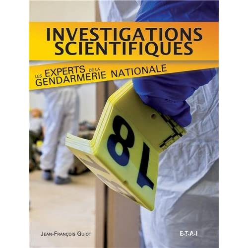 Investigations scientifiques : Les experts de la gendarmerie nationale