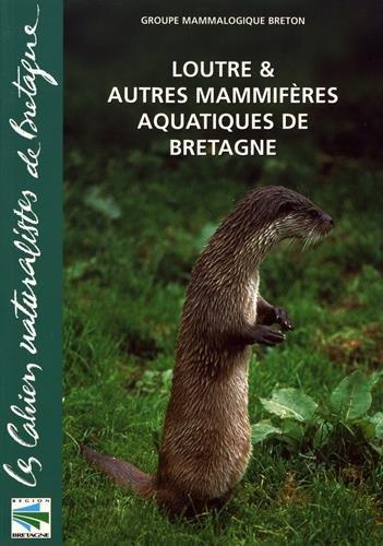 Loutres et autres mammifères aquatiques de Bretagne