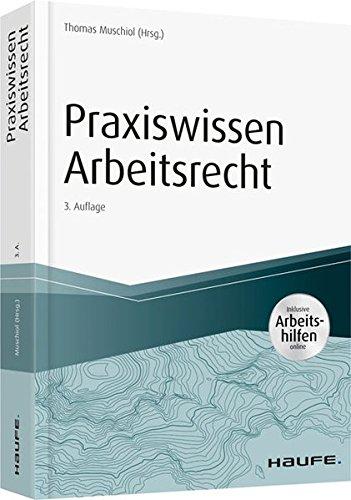 Praxiswissen Arbeitsrecht - inkl. Arbeitshilfen online (Haufe Fachbuch)