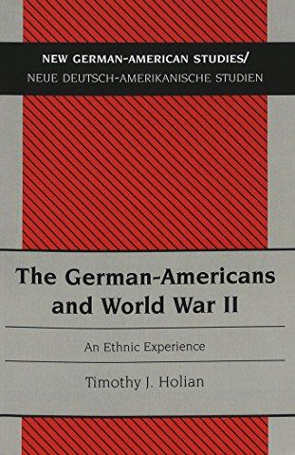the-german-americans-and-world-war-ii-an-ethnic-experience-new-german-american-studies-neue-deutsch-