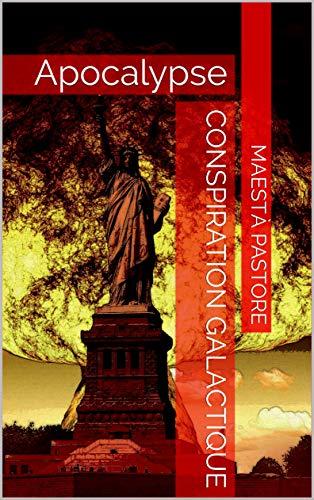 Couverture du livre Conspiration Galactique: Apocalypse