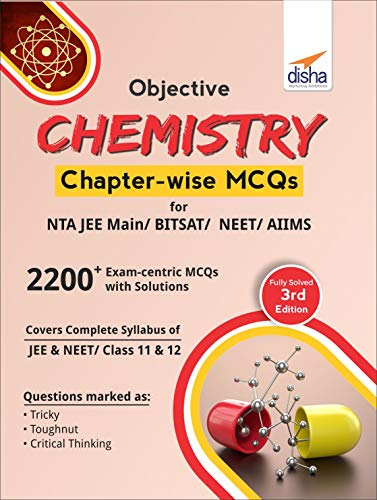 Objective Chemistry Chapter-wise MCQs for NTA JEE Main/BITSAT/NEET/AIIMS