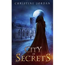 City of Secrets: Written by Christine Jordan, 2014 Edition, Publisher: FeedaRead.com [Paperback]