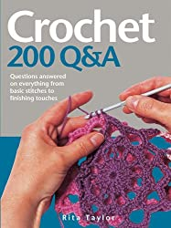 Crochet 200 Q&A: Questions Answered on Everything from Basic Stitches to Finishing Touches