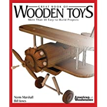 Great Book of Wooden Toys: More Than 50 Easy-to-Build Projects (American Woodworker) (English Edition)