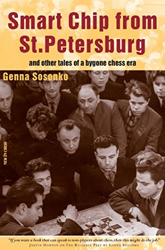 Smart Chip From St Petersburg: and other tales from a bygone chess area