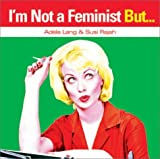 I'm Not a Feminist But... by Susi Rajah (2003-09-01)