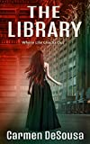 The Library: Where Life Checks Out by Carmen DeSousa