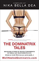 The Dominatrix Tales: Salacious Stories of Sexual Punishments in Female Led Relationships (FLR)