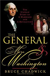 The General & Mrs. Washington: The Untold Story of a Marriage and a Revolution by Bruce Chadwick (2007-10-01)
